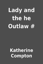 Lady and the he Outlaw # by Katherine…