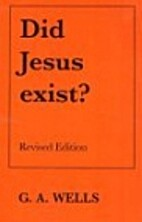 Did Jesus exist? by George Albert Wells