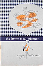 The Home Meal Planner... a Key to Better…