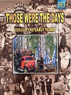 Those Were the Days: Israel, The Early Years…