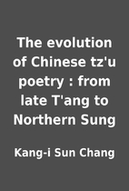 The evolution of Chinese tz'u poetry : from…