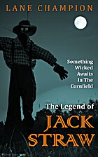 The Legend of Jack Straw by Lanette…