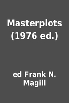 Masterplots (1976 ed.) by ed Frank N. Magill
