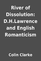 River of Dissolution: D.H.Lawrence and…