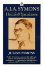 A.J.A. Symons, His Life and Speculations…