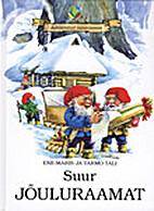 Suur jõuluraamat by Ene-Maris Tali
