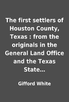 The first settlers of Houston County, Texas…