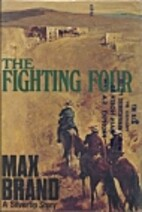 The fighting four by Max Brand