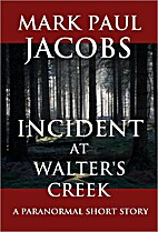 Incident at Walter's Creek by Mark Jacobs
