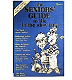 Seniors Guide to Life in the Slow Lane by…