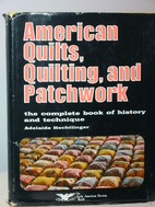 American quilts, quilting, and patchwork:…