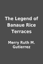 The Legend of Banaue Rice Terraces by Merry…