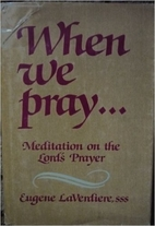 When We Pray by Eugene Laverdiere