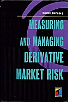 Measuring and Managing Derivative Market…