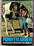 Ponnyklubben och postryttarens hemlighet by…