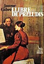 Llibre de preludis by Jaume Cabré