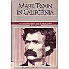 Mark Twain in California : the turbulent…