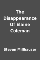 The Disappearance Of Elaine Coleman by…
