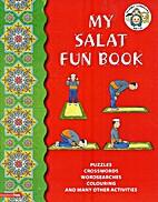 My Salat Fun Book by taherakassamali