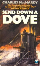 Send Down a Dove by Charles MacHardy