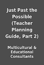 Just Past the Possible (Teacher Planning…