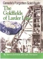 The Goldfields of Larder Lake (Canada's…
