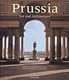 Prussia (Art & Architecture) by Gert Streidt
