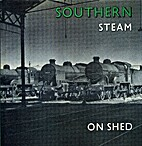 Southern Steam on Shed by Anthony Fairclough