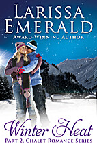 Winter Heat, Part 2: Chalet Romance Series…