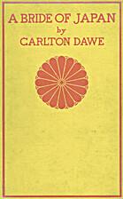 A Bride of Japan by Carlton Dawe