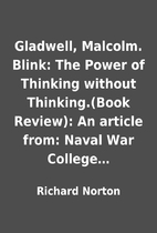 Gladwell, Malcolm. Blink: The Power of…