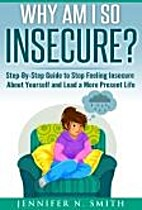 Why Am I So Insecure? Step-by-Step Guide to…