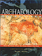 The archaeology detectives by Paul Bahn