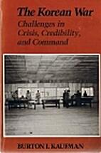 The Korean War : challenges in crisis,…