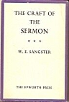 The Craft of the Sermon by W. E. Sangster