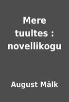 Mere tuultes : novellikogu by August…