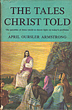 The tales Christ told by April Oursler…