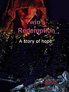 A Twin's Redemption: A Story of Hope by…