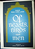 Of beasts, birds and men;: Fables from three…