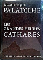 Les Grandes heures Cathares by Dominique…