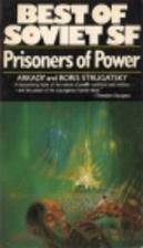 Prisoners of Power by Arkady Strugatsky