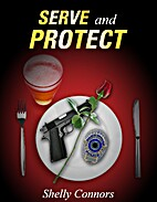 Serve and Protect by Shelly Connors
