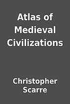 Atlas of Medieval Civilizations by…