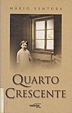 Quarto Crescente by Mário Ventura