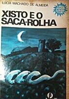 Xisto e o Saca-Rolha by Lúcia Machado de…