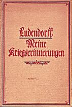 Meine Kriegserinnerungen 1914-1918 by Erich…