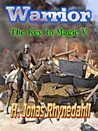 Warrior: The Key to Magic V by H. Jonas…