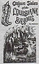 Cajun Tales of the Louisiana Bayous by Ray…