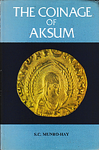 The coinage of Aksum by S. C. Munro-Hay