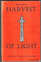 harvest of Light by Kay Poulton